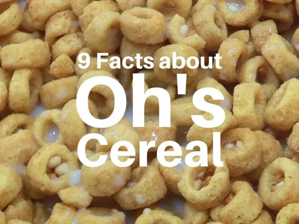Oh's cereal facts